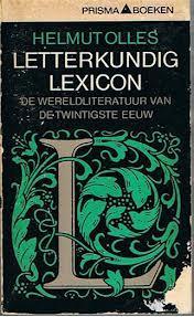Letterkundig lexicon - De wereldliteratuur van de twintigste eeuw  by  Helmut Olles