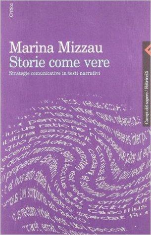 Storie come vere: Strategie comunicative in testi narrativi  by  Marina Mizzau