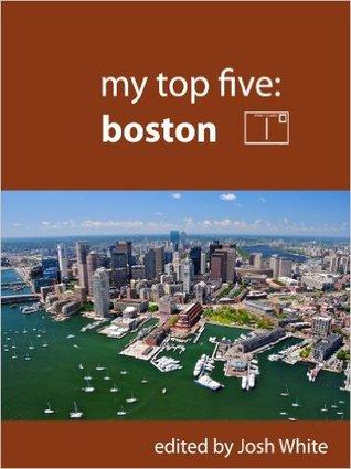 My Top Five: Boston  by  Josh White