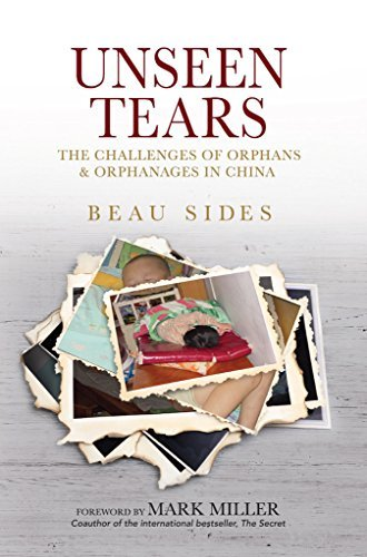 Unseen Tears: The Challenges of Orphans and Orphanages in China (Cultural Crossroads Book 2)  by  Beau Sides