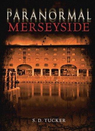 Paranormal Merseyside S. D. Tucker