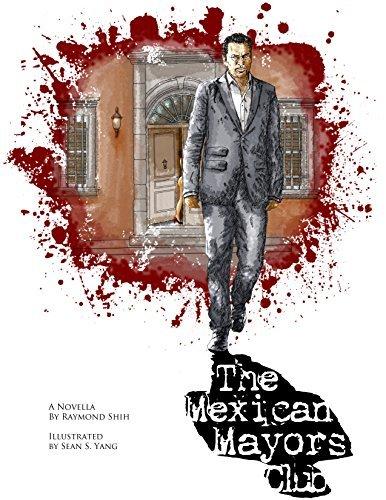 The Mexican Mayors Club Raymond Shih