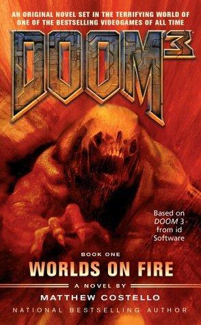Doom 3: Worlds on Fire (Doom 3) Matthew J. Costello