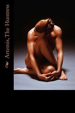 Artemis, The Huntress (The Astarte Fantasy Erotica series Book 54)  by  Jerome Brooke
