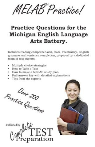 MELAB Practice! Michigan English Language Arts Battery Practice Test Questions  by  Complete Test Preparation TEam