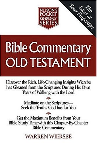 Bible Commentary Old Testament: Nelsons Pocket Reference Series  by  Warren W. Wiersbe