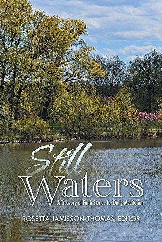 Still Waters: A Treasury of Faith Stories for Daily Meditation Rosetta Jamieson-Thomas Editor