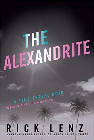 The Alexandrite: A time-travel noir Rick Lenz