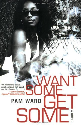 Want Some, Get Some Pam  Ward