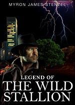 Legend of the Wild Stallion Myron J. Stenzel