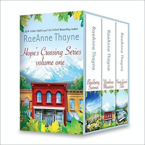Hopes Crossings Series, Volume One: Blackberry Summer / Woodrose Mountain / Sweet Laurel Falls RaeAnne Thayne