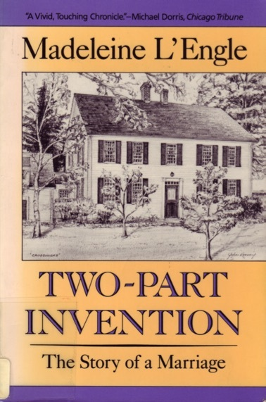 Two-Part Invention: The Story of a Marriage (The Crosswicks Journal, #4)  by  Madeleine LEngle