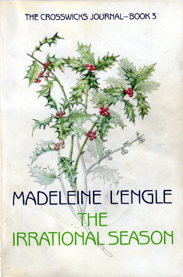The Irrational Season (Crosswicks Journals, #3)  by  Madeleine LEngle