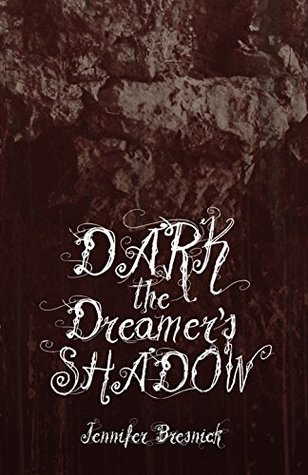 Dark the Dreamers Shadow (The Paderborn Chronicles Book 2)  by  Jennifer Bresnick