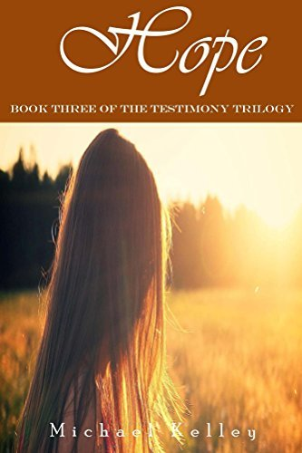 Hope (The Testimony Trilogy Book 3)  by  Michael Kelley