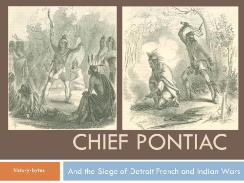 Chief Pontiac and the Siege of Detroit, French and Indian Wars  by  Benson J Lossing