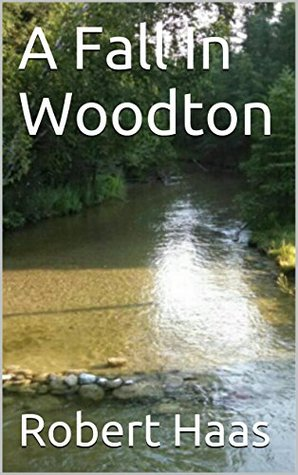 A Fall In Woodton  by  Robert Haas