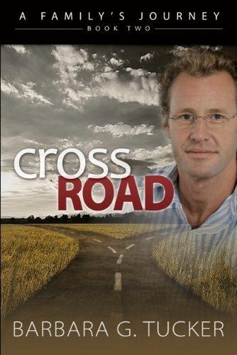 Cross Roads (A Familys Journey Book 2) Barbara Tucker
