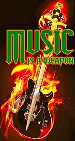 Music Is A Weapon: A Bible Study Exploring A Powerful Spiritual Weapon  by  Richard Waldhour