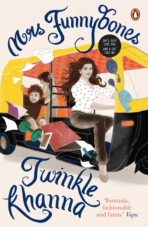 Mrs Funnybones: Shes just like You and a lot like Me  by  Twinkle Khanna