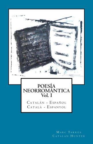 Poesía Neorromántica Vol I. Catalán - Español / Català - Espanyol Catalan Hunter