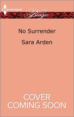 No Surrender  by  Sara Arden