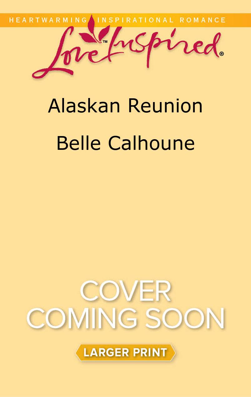 Alaskan Reunion Belle Calhoune