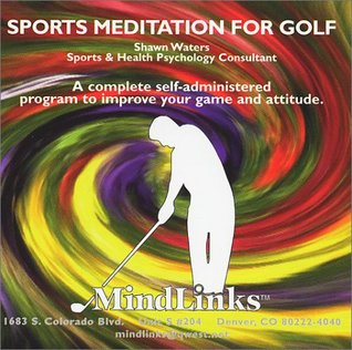 Sports Meditation for Golf  by  Shawn Waters