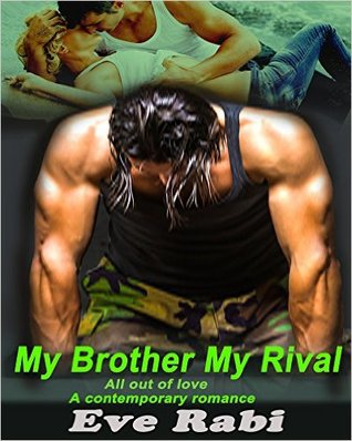 My Brother, My Rival (My Brother, My Rival, #1)  by  Eve Rabi
