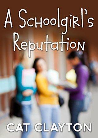 A Schoolgirls Reputation Cat Clayton