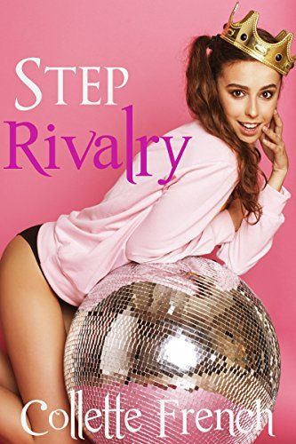 Step Rivalry: A Taboo Erotica (Competing for the Man of the House Book 1)  by  Collette French