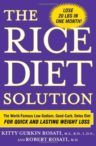 Rice Diet Renewal: A Healing 30-Day Program for Lasting Weight Loss  by  Kitty Gurkin Rosati