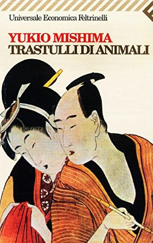 Trastulli di animali (Universale economica) Yukio Mishima