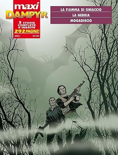 Maxi Dampyr n. 7: La fiamma di ghiaccio - La nebbia - Mogadiscio Diego Cajelli