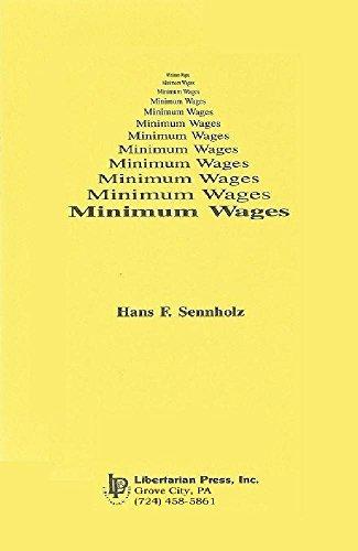 Minimum Wages  by  Hans Sennholz