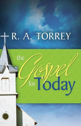 The Gospel For Today R. A. Torrey