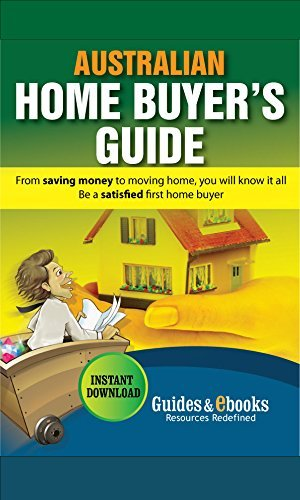 Australian Home Buyers Guide: Your Complete Guide to Home Buying in Australia GEB
