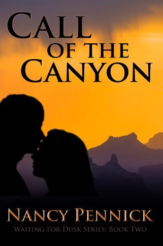 Call of the Canyon (Waiting For Dusk Book 2)  by  Nancy Pennick