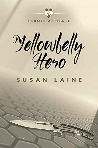 Yellowbelly Hero (Heroes at Heart Book 1)  by  Susan Laine