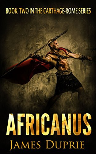 Africanus (Book two of the Carthage - Rome Series 2)  by  James Duprie