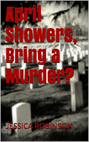 April Showers, Bring a Murder?  by  Jessica Robinson
