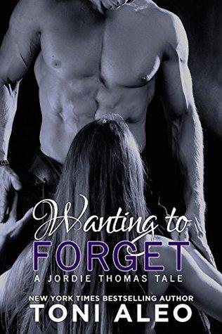 Wanting to Forget (Jordies Tale) (Assassins Series Book 7) Toni Aleo