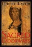 Sacred Doorways: A Beginners Guide to Icons  by  Linette Martin