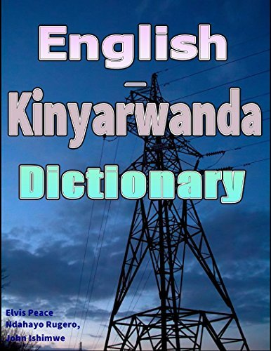 English-Kinyarwanda Dictionary  by  Peace Elvis Ndahayo Rugero