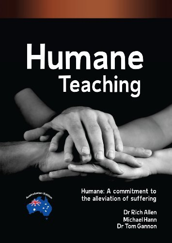 Humane Teaching: Humane - A Commitment to the Alleviation of Suffering  by  Michael Hann