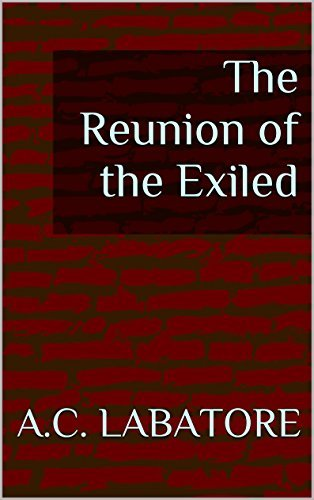 The Reunion of the Exiled: Book 1 of the Exiled Human Worlds Series  by  A.C. Labatore