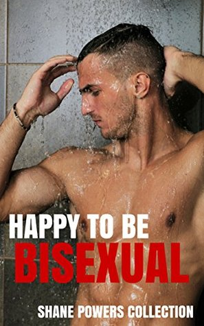 Happy To Be Bisexual  by  Shane Powers Collection