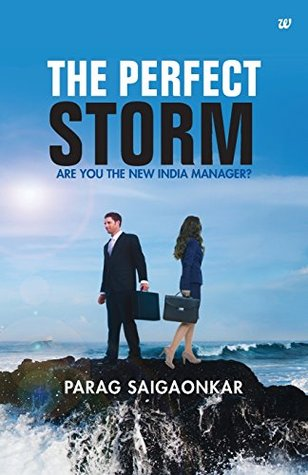 The Perfect Storm: 1  by  PARAG SAIGAONKAR