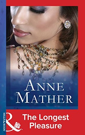 The Longest Pleasure (Mills & Boon Modern)  by  Anne Mather