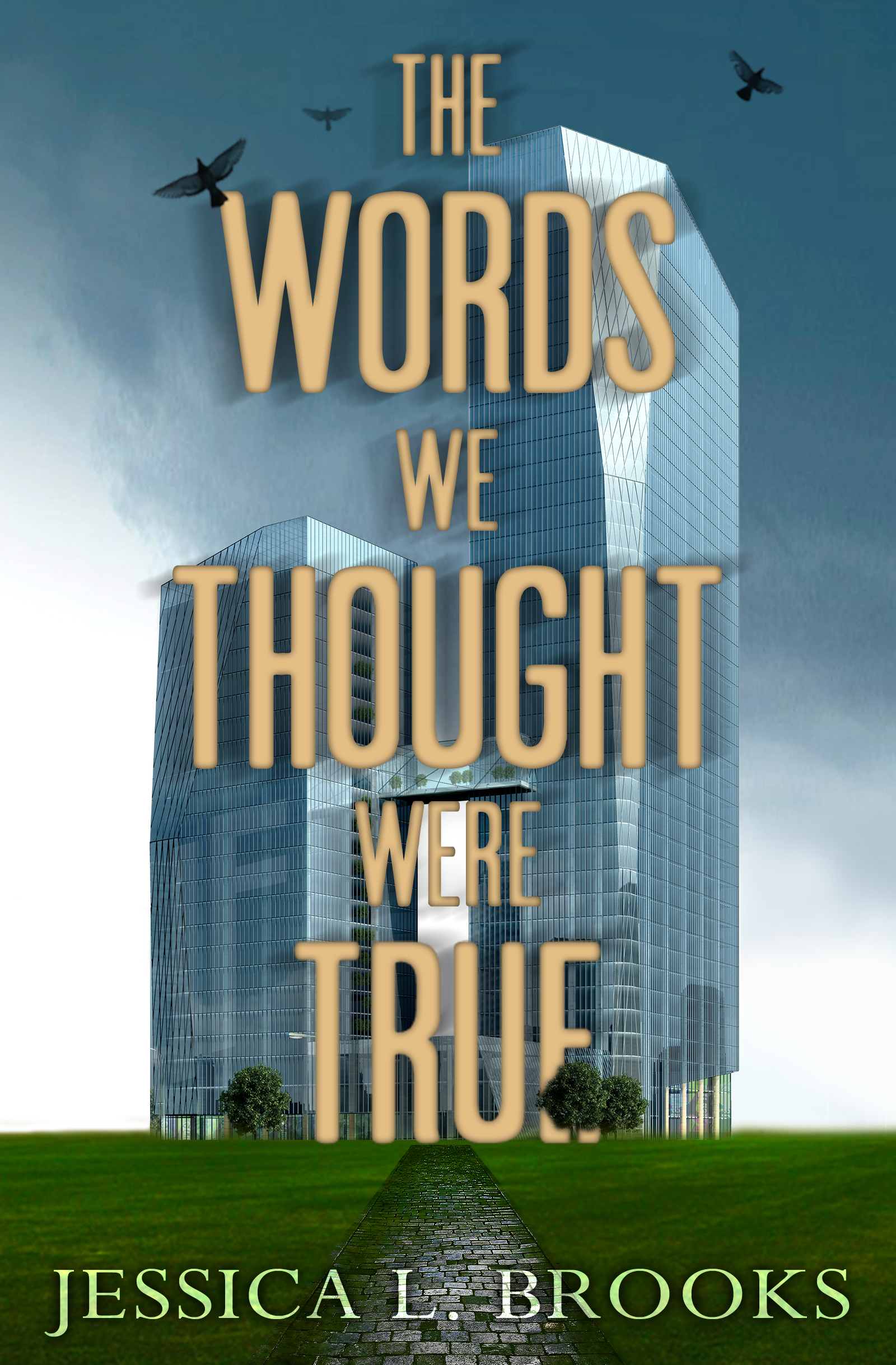The Words We Thought Were True (Cozenage, #2) Jessica L. Brooks